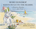 Rosie Snowdrop wants to go to the seaside